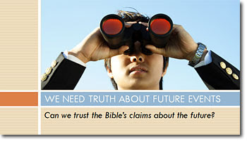 Can we trust the Bible's claims about the future?