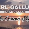 Carl Gallups on the Existence of God