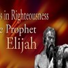 Profiles in Righteousness: Elijah