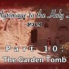 Pilgrimage 10 – The Garden Tomb