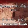 Pilgrimage 10 – The Garden Tomb