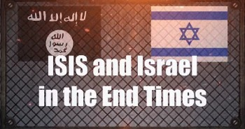 ISIS and Israel in the End Times