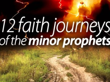 12 Faith Journeys of the Minor Prophets