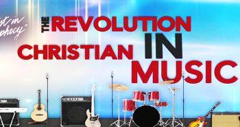 The Revolution in Christian Music