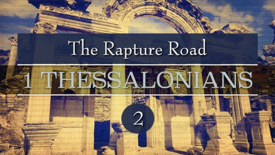 The Rapture Road Thru 1 Thessalonians (Part 9)