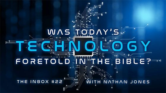 The Inbox: Was Today's Technology Foretold in the Bible?