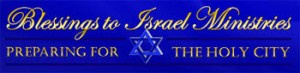 Blessings to Israel Ministries