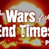 The Wars of the End Times, Part 1