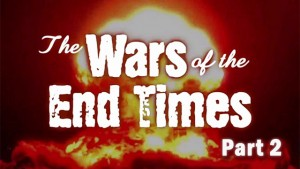 The Wars of the End Times, Part 2