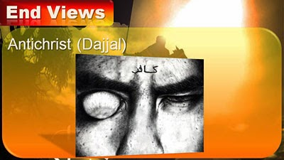 Islamic End Time Views - Dajjal