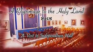 Pilgrimage 1 – Independence Hall