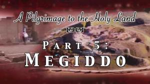 Megiddo & Beit Shean - Pilgrimage 5