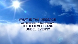 The Message of Bible Prophecy Today