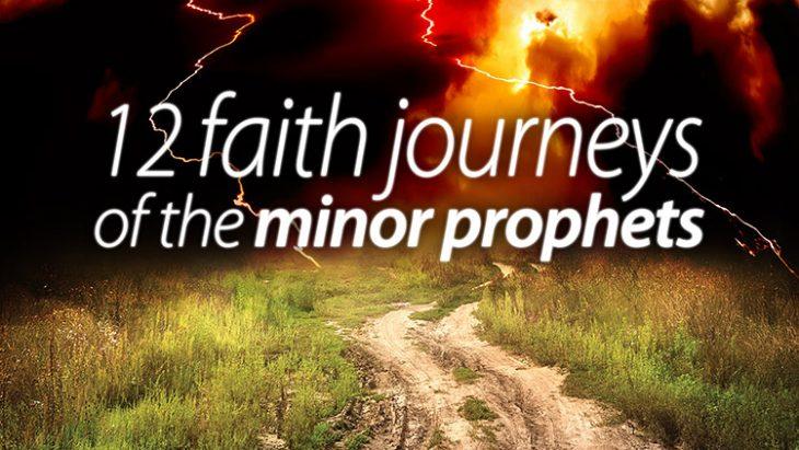 12 Faith Journeys of the Minor Prophets