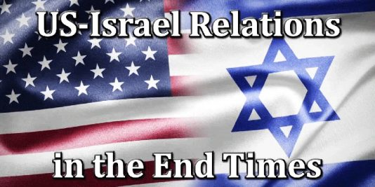 US-Israel Relations in the End Times