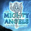 The Mighty Angels of Revelation - Screen