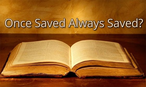 What About 'Once Saved, Always Saved'?