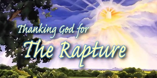 Thanking God for the Rapture