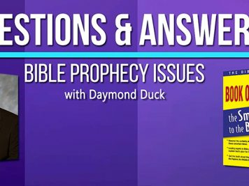 Daymond Duck on Bible Prophecy Issues