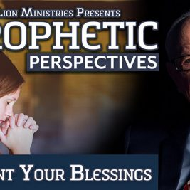 Prophetic Perspectives #5: Count Your Blessings