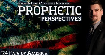 Prophetic Perspectives #24: Fate of America