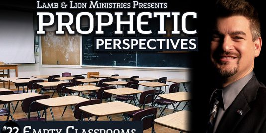 Prophetic Perspectives #22: Empty Classrooms