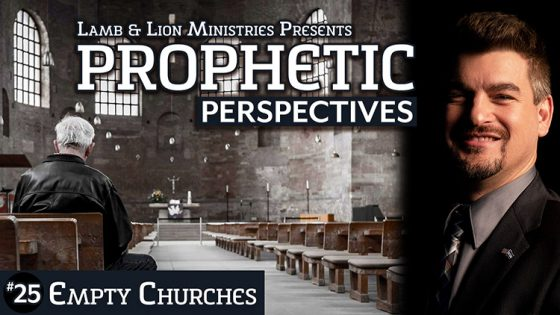 Prophetic Perspectives #25: Empty Churches
