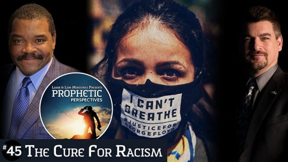Prophetic Perspectives #45: The Cure for Racism