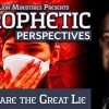 Prophetic Perspectives #6: Beware the Great Lie
