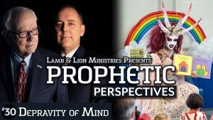 Prophetic Perspectives #30: Depravity of Mind