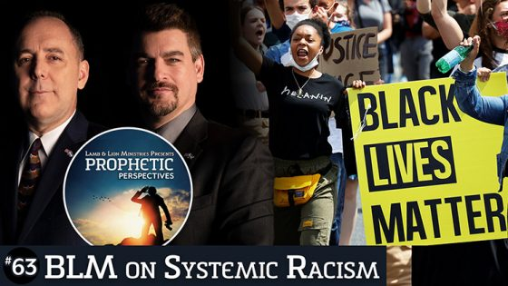 Prophetic Perspectives #63: BLM on Systematic Racism