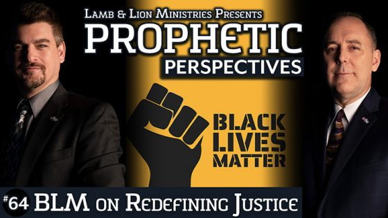 Prophetic Perspectives #64: BLM on Redefining Justice