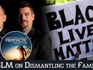 Prophetic Perspectives #66: BLM on Dismantling the Family