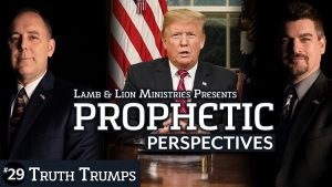Prophetic Perspectives #29: Truth Trumps