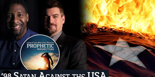 Prophetic Perspectives #98: Satan Against the USA