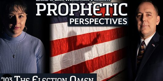 Prophetic Perspectives #103: The Election Omen