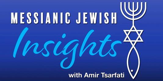Messianic Jewish Insights with Amir Tsarfati