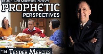 Prophetic Perspectives #114: Tender Mercies