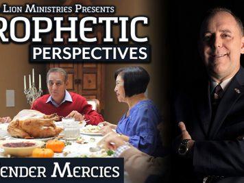 Prophetic Perspectives #114: Tender Mercies