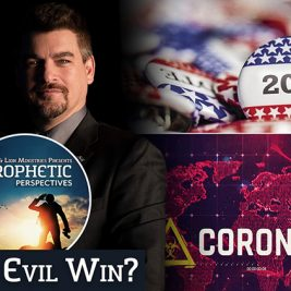 Prophetic Perspectives #119: Does Evil Win?