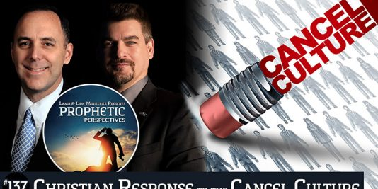 Prophetic Perspectives #137: Christian Response to the Cancel Culture