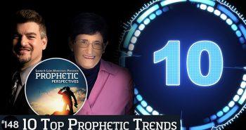 Prophetic Perspectives #148: 10 Top Prophetic Trends