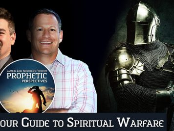 Prophetic Perspectives #151: Your Guide to Spiritual Warfare