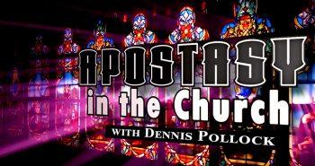 Major Apostasies with Dennis Pollock