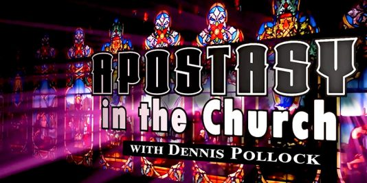 Major Apostasies with Dennis Pollock