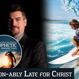 Fashion-ably Late For Christ | Prophetic Perspectives 168