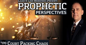 Court Packing Chaos | Prophetic Perspectives 170
